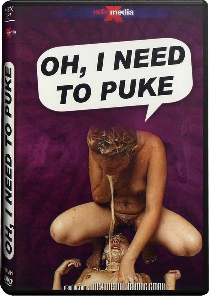 DVD - Oh, I need to puke!