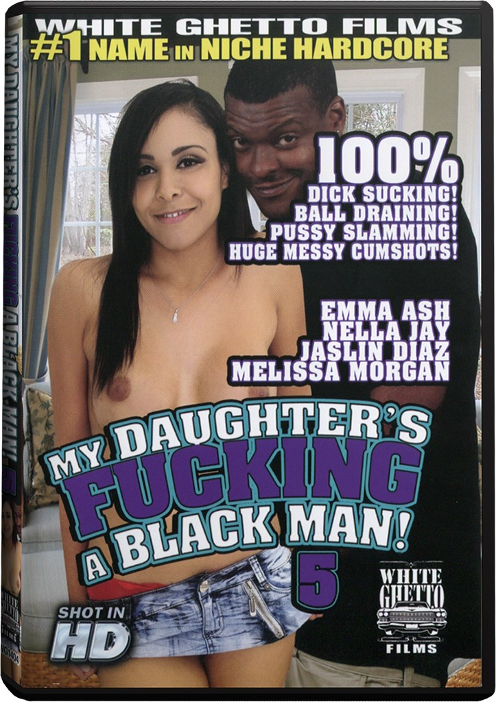 DVD - My Daughter's Fucking A Black Man!